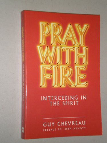 9780006384908: Pray With Fire: Interceding in the Spirit