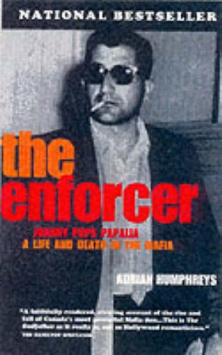 9780006384939: The Enforcer: Johny Pops Papalia - A Murderous Life in the Mafia