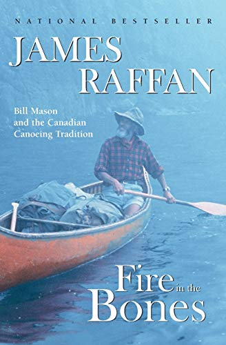 9780006385141: Fire in the Bones: Bill Mason and the Canadian Canoeing Tradition
