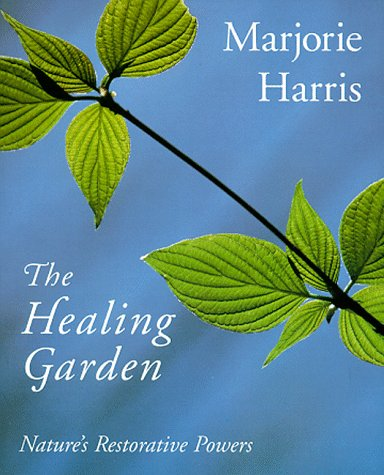 9780006385165: The Healing Garden: Nature's Restorative Powers