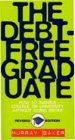 9780006385172: The Debt-Free Graduate: How to Survive College or University Without Going Broke