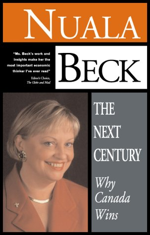The Next Century: Why Canada Wins: Nuala Beck