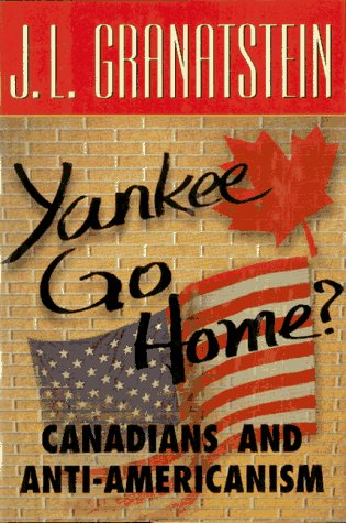 9780006385417: Yankee Go Home: Canadians and Anti-Americanism