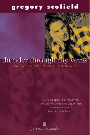 9780006385431: Thunder Through My Veins : Memories of a Metis Childhood