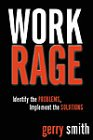 9780006385493: Work Rage: Identify the Problems, Implement the Solutions
