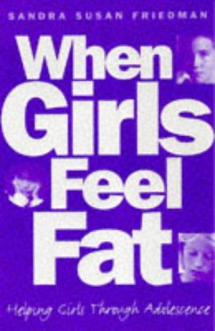 9780006385615: When Girls Feel Fat: Helping Girls Through Adolescence
