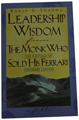 9780006385622: Leadership Wisdom from the Monk Who Sold His Ferrari
