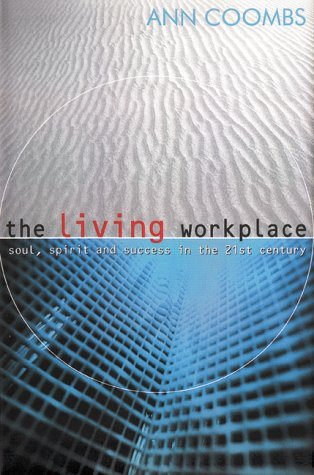 9780006385691: The Living Workplace : Soul, Spirit and Success in the 21st Century