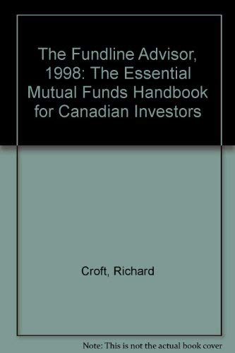 The Fundline Advisor, 1998: The Essential Mutual Funds Handbook for Canadian Investors (0006385915) by Croft, Richard; Kirzner, Eric