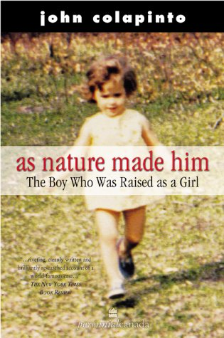 9780006386148: As Nature Made Him: The Boy Who Was Raised As a Girl
