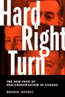 9780006386384: Hard Right Turn: The New Face of Neo-Conservatism in Canada (Phyllis Bruce Books)