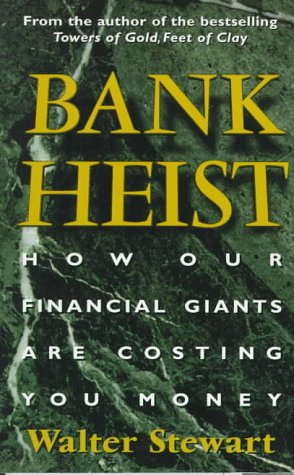 9780006386414: Bank Heist: How Our Financial Giants Are Costing You Money