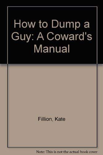 9780006386513: How to Dump a Guy: A Coward's Manual