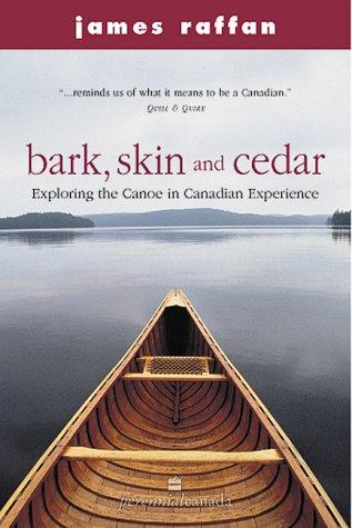 9780006386537: Bark, Skin and Cedar: Exploring the Canoe in Canadian Experience