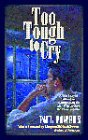 9780006386612: Too Tough to Cry: A True Story of Suffering and Redemption