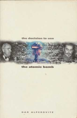9780006386803: The Decision to Use the Atomic Bomb