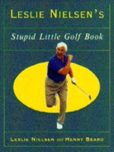 9780006386834: Leslie Nielsen's Stupid Little Golf Book