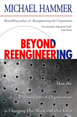 9780006387114: Beyond Reengineering: How the Process-centred Organization Is Changing Our Wo...