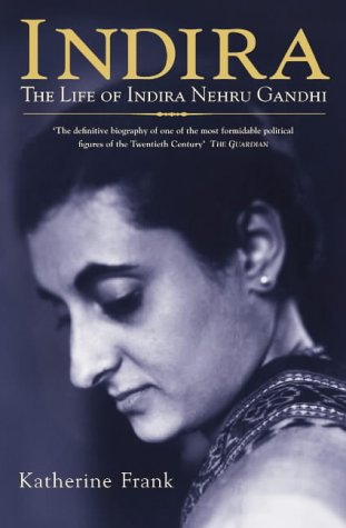 9780006387152: Indira: The Life of Indira Nehru Gandhi