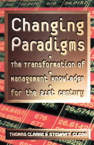 9780006387312: Changing Paradigms: The Transformation of Management Knowledge for the 21st Century