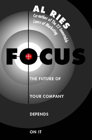 9780006387350: Focus: The Future of Your Company Depends On It