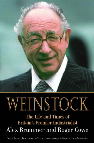 Weinstock: The Life and Times of Britain's Premier Industrialist (0006387454) by Brummer, Alex; Cowe, Roger