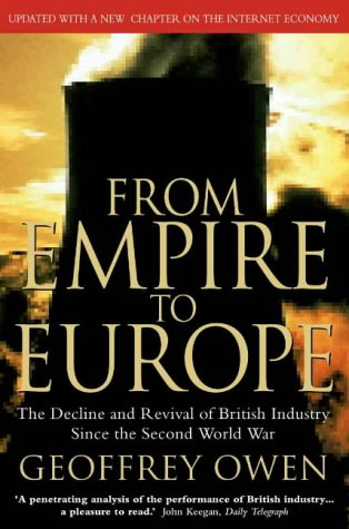9780006387503: From Empire to Europe: The Decline and Revival of British Industry Since the Second World War