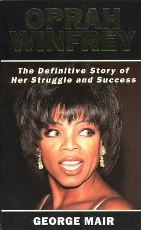 9780006387541: Oprah Winfrey - the Definitive Story of Her Struggle and Success