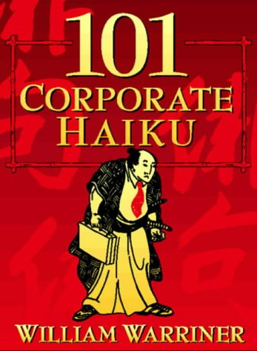 9780006387671: 101 Corporate Haiku. Subsersive verse for the Office Aesthete