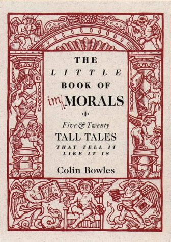 9780006388036: The Little Book of Immorals: Five and Twenty Tall Tales That Tell It Like It Is