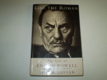 9780006388098: Like the Roman : The Life of Enoch Powell