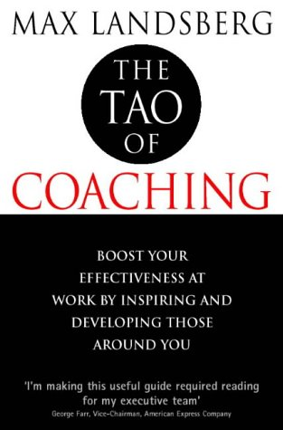 9780006388111: The Tao of Coaching: Boost Your Effectiveness at Work by Inspiring and Developing Those Around You