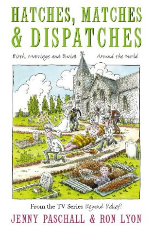 9780006388159: Hatches, Matches and Dispatches: Birth, Marriage and Burial Around the World