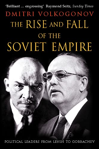 9780006388180: The Rise and Fall of the Soviet Empire: Political Leaders from Lenin to Gorbachev