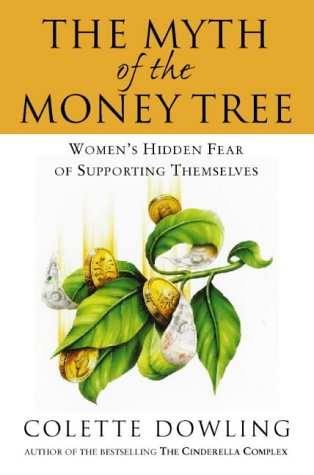 9780006388210: The Myth of the Money Tree: Women's Hidden Fear of Supporting Themselves