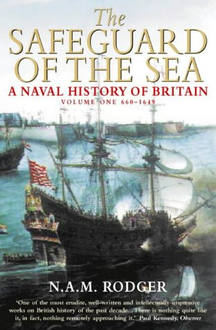 9780006388401: The Safeguard of the Sea: A Naval history of Britain Volume One 660-1649