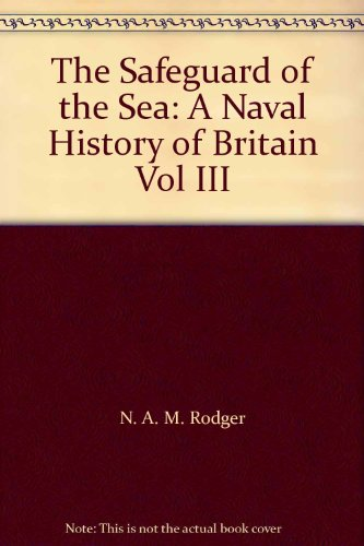 9780006388425: The Safeguard of the Sea: A Naval History of Britain Vol III