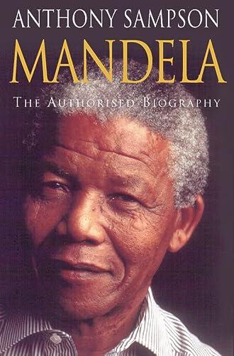 Mandela: The Authorised Biography: Sampson, Anthony