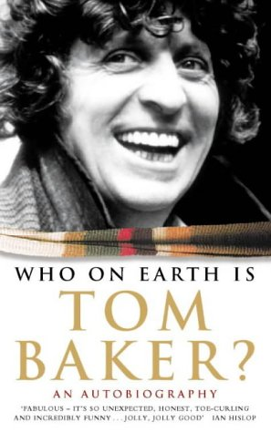 9780006388548: Who on Earth is Tom Baker? - An Autoiography