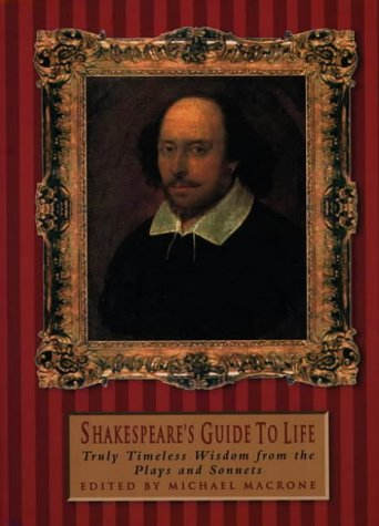 9780006388609: Shakespeare's Guide to Life: Truly Timeless Wisdom from the Plays and Sonnets