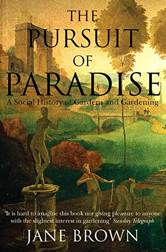 9780006388678: The Pursuit of Paradise: A Social History of Gardens and Gardening