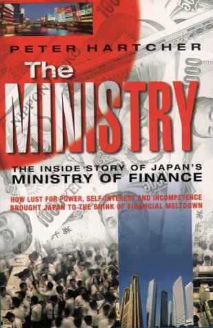 9780006388791: The Ministry: The Inside Story of Japan's Ministry of Finance