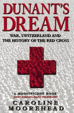 9780006388838: Dunant's Dream: War, Switzerland and the History of the Red Cross