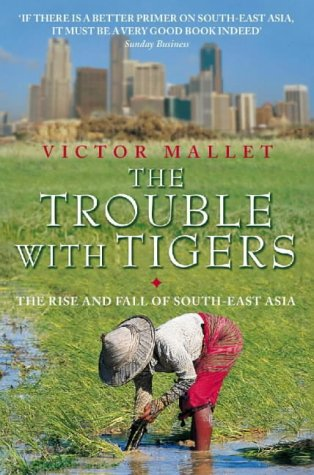 9780006388883: The Trouble With Tigers: The Rise and Fall of South-East Asia