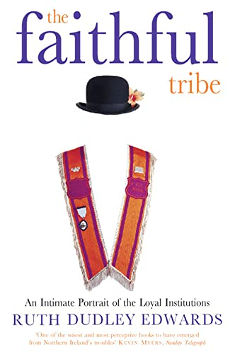 9780006388906: The Faithful Tribe: An Intimate Portrait of the Loyal Institutions