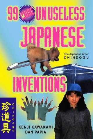 9780006388975: 99 More Unuseless Japanese Inventions
