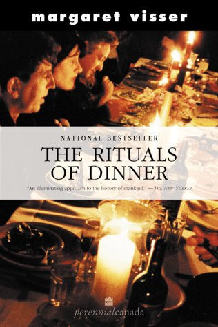 9780006391050: The Rituals of Dinner : The Origins, Evolution, Eccentricities, and Meaning of Table Manners