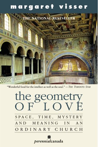 9780006391319: The Geometry of Love : Space Time Mystery and Meaning in an Ordinary Church