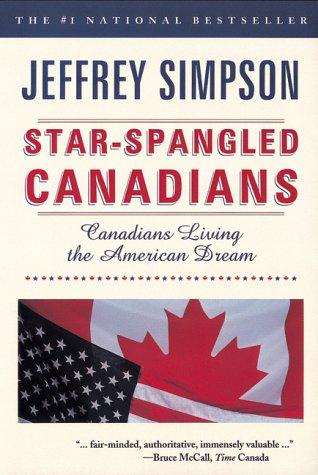 9780006391326: Star-spangled Canadians: Canadians living the American dream