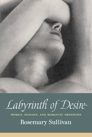 9780006391388: Labyrinth of Desire : Women, Passion, and Romantic Obsession